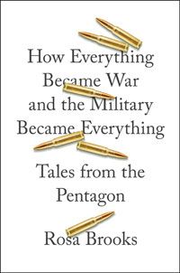 Book cover: How Everything Became War and the Military Became Everything by Rosa Brooks