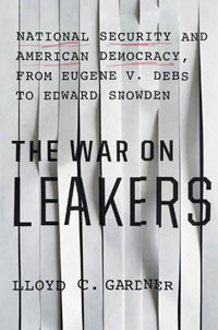 Book cover: The War on Leakers by Lloyd Gardner