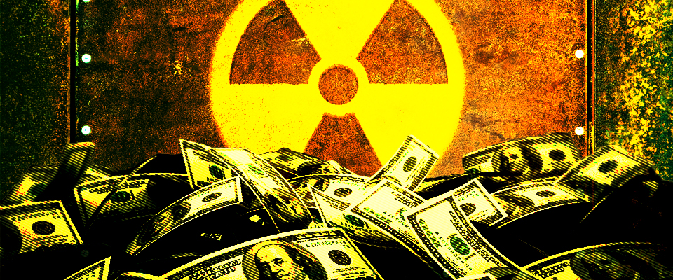 Piles of money in front of a nuclear sign